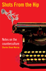 Shots From the Hip by Charles Shaar Murray out on Kindle published Aaaargh Press
